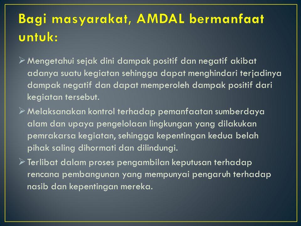 Bagi masyarakat, AMDAL bermanfaat untuk: