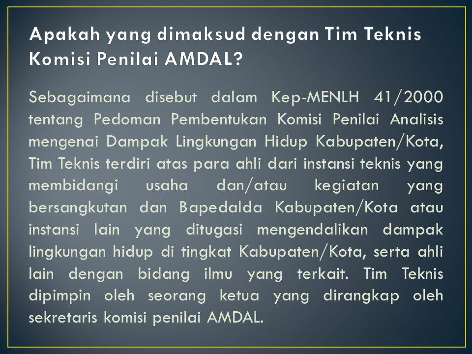 Apakah yang dimaksud dengan Tim Teknis Komisi Penilai AMDAL