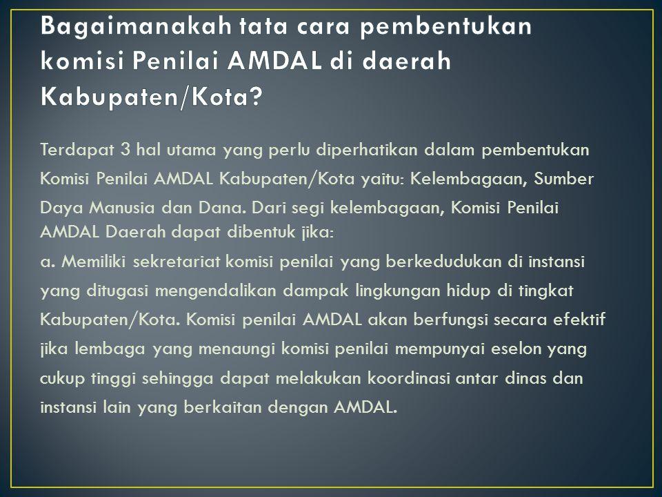 Bagaimanakah tata cara pembentukan komisi Penilai AMDAL di daerah Kabupaten/Kota