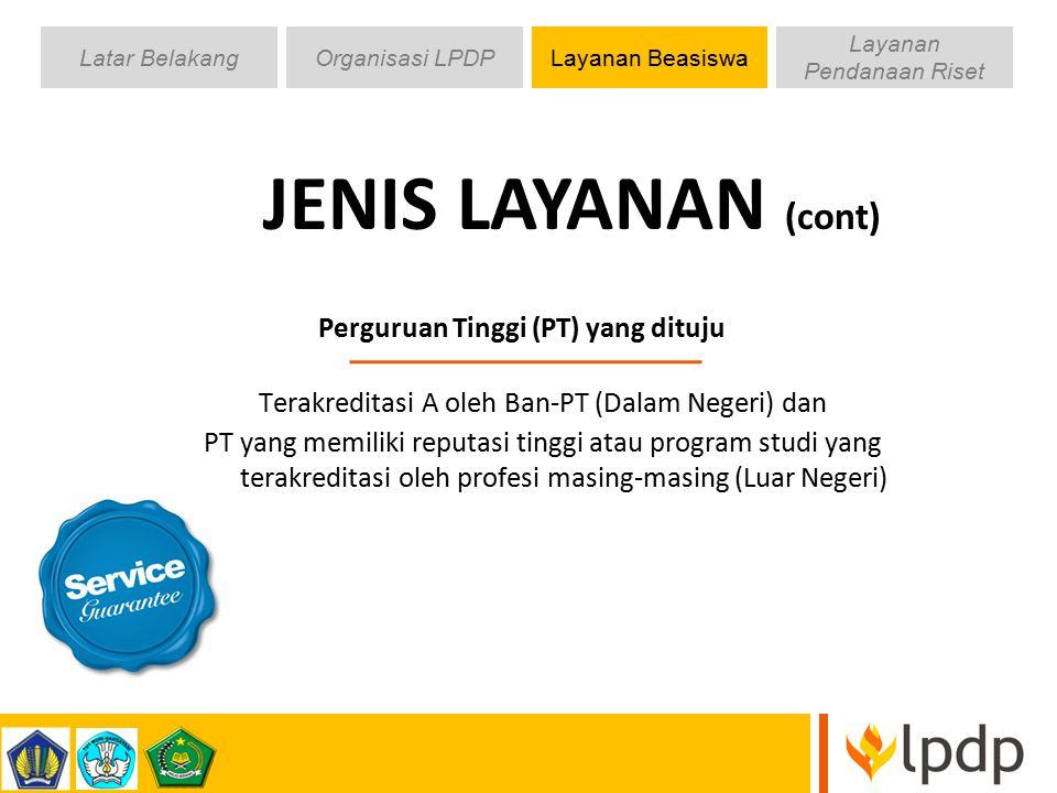 JENIS LAYANAN (cont) Perguruan Tinggi (PT) yang dituju