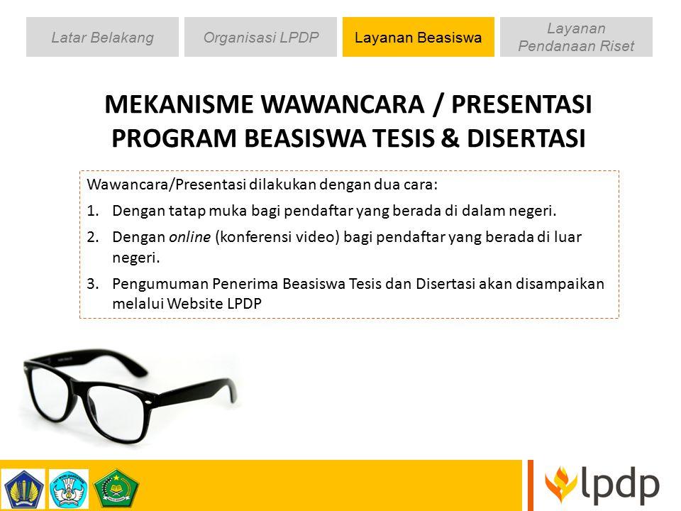 MEKANISME WAWANCARA / PRESENTASI PROGRAM BEASISWA TESIS & DISERTASI