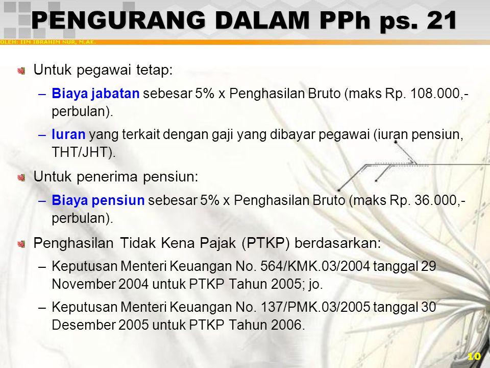 PENGURANG DALAM PPh ps. 21 Untuk pegawai tetap: