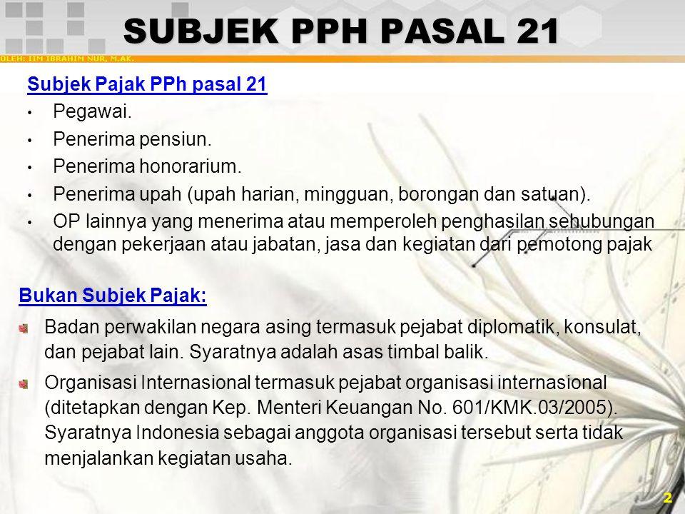 SUBJEK PPH PASAL 21 Subjek Pajak PPh pasal 21 Pegawai.