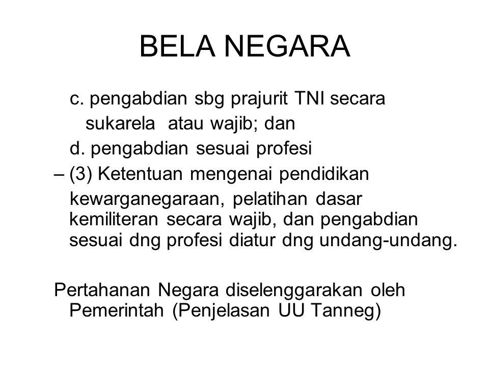 BELA NEGARA c. pengabdian sbg prajurit TNI secara