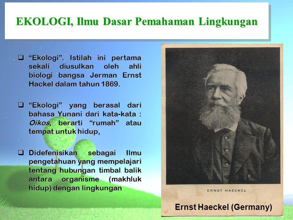 EKOLOGI, Ilmu Dasar Pemahaman Lingkungan Ernst Haeckel (Germany)