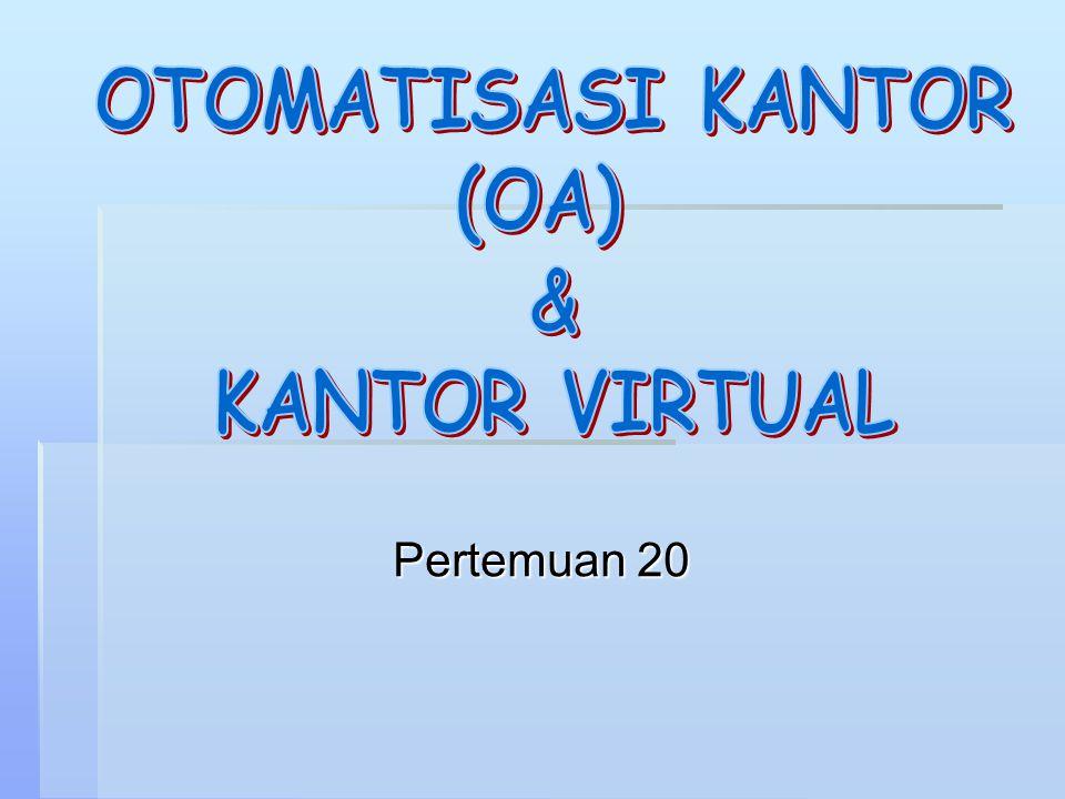 OTOMATISASI KANTOR (OA) & KANTOR VIRTUAL