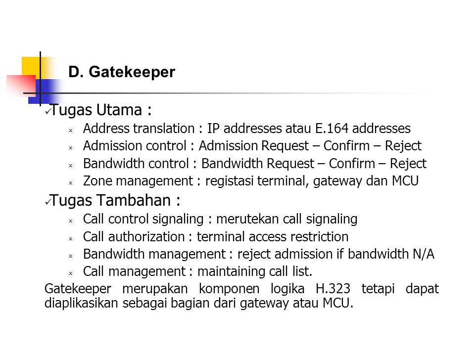 D. Gatekeeper Tugas Utama : Tugas Tambahan :