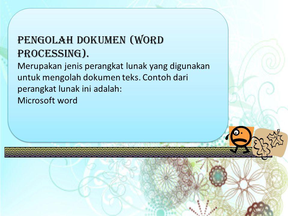 Pengolah dokumen (word processing).