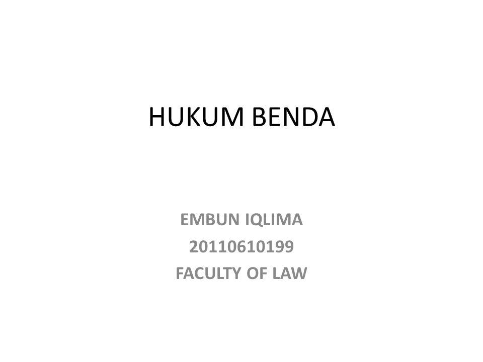 EMBUN IQLIMA 20110610199 FACULTY OF LAW