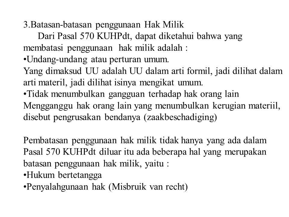 3.Batasan-batasan penggunaan Hak Milik