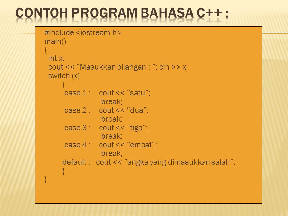 Contoh Program Bahasa C++ :