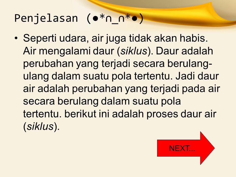 Penjelasan (●*∩_∩*●)