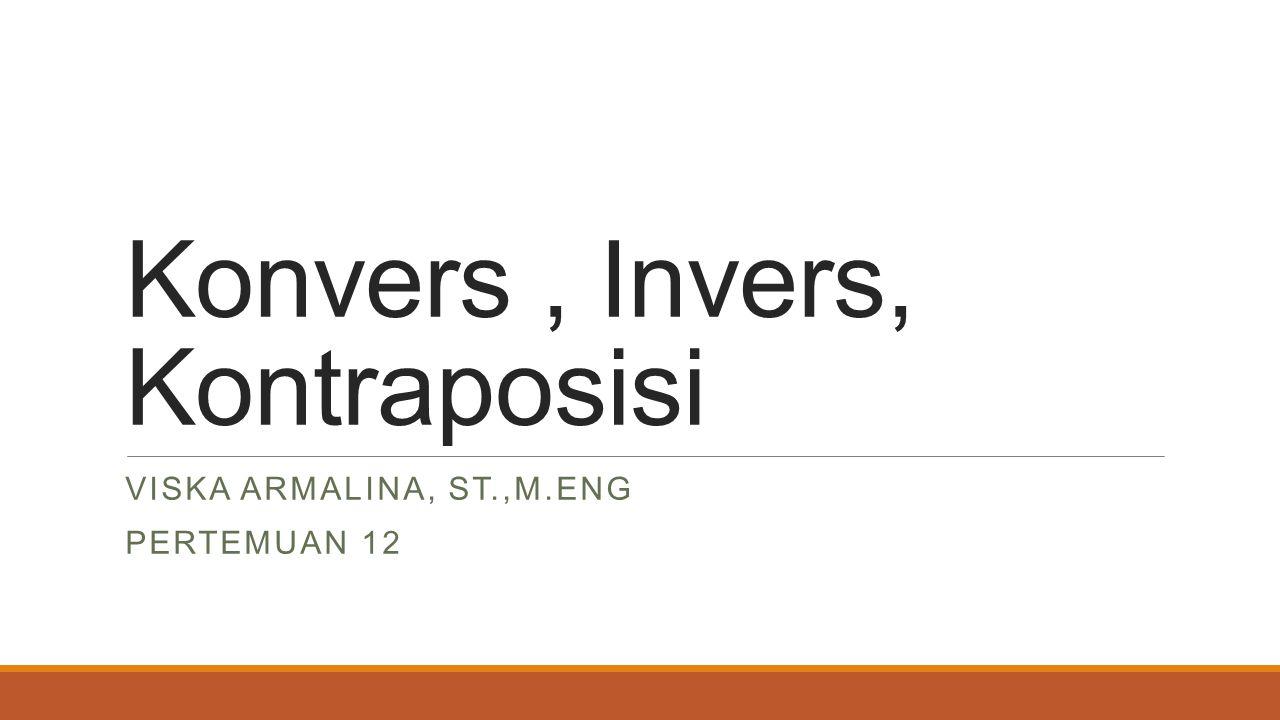 Konvers , Invers, Kontraposisi