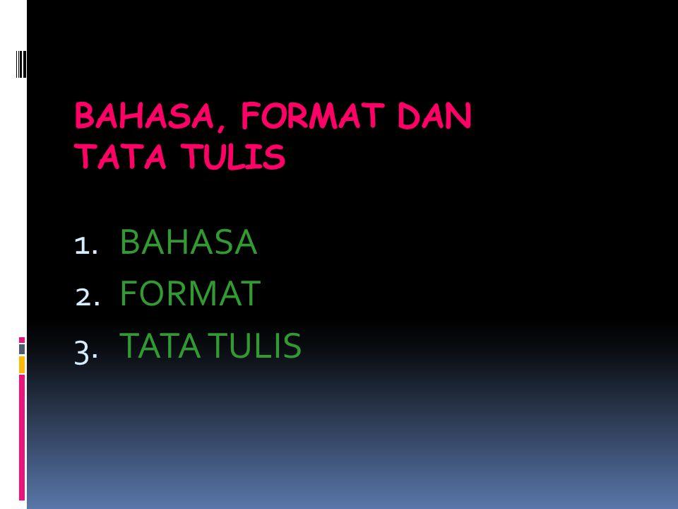 BAHASA, FORMAT DAN TATA TULIS