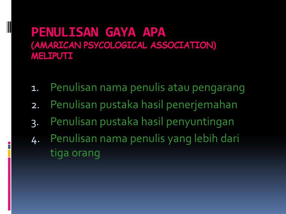 PENULISAN GAYA APA (AMARICAN PSYCOLOGICAL ASSOCIATION) MELIPUTI