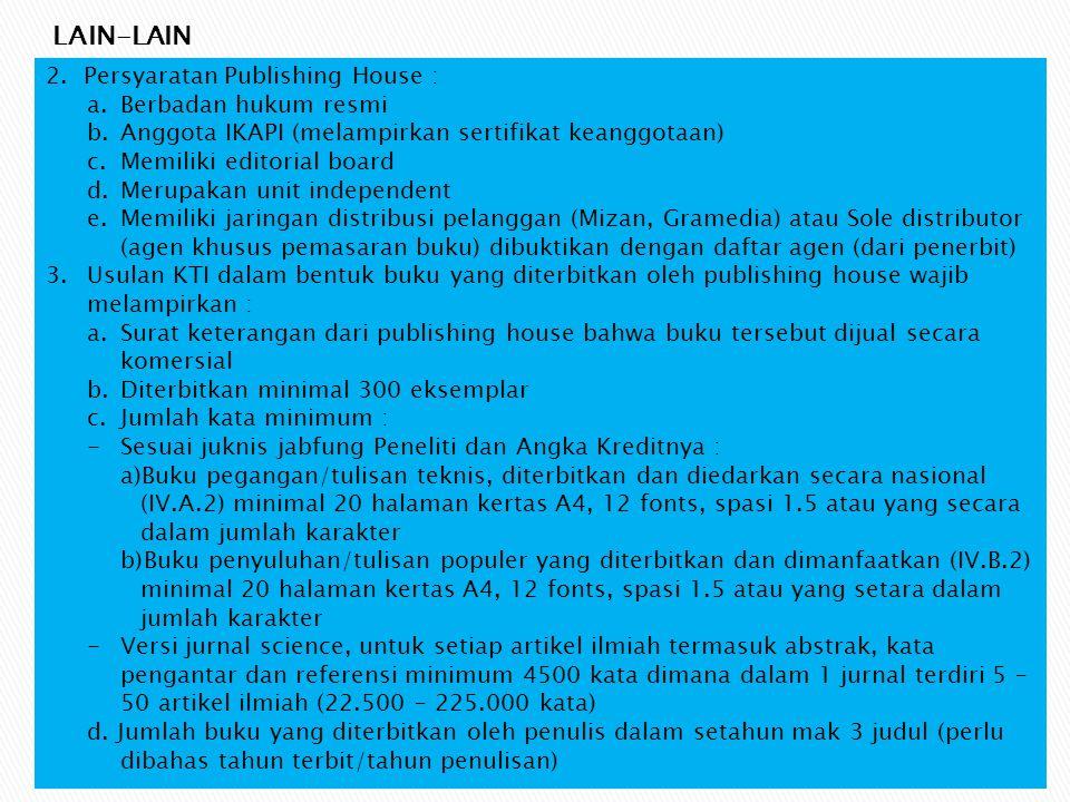 LAIN-LAIN 2. Persyaratan Publishing House : Berbadan hukum resmi