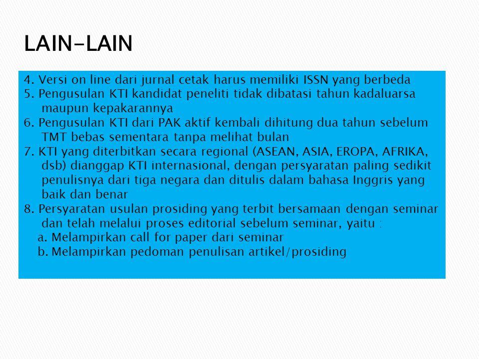 LAIN-LAIN 4. Versi on line dari jurnal cetak harus memiliki ISSN yang berbeda.