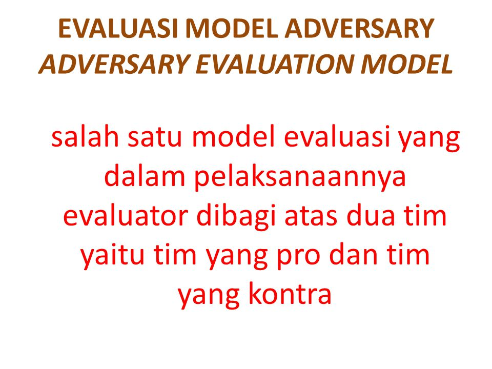 EVALUASI MODEL ADVERSARY ADVERSARY EVALUATION MODEL