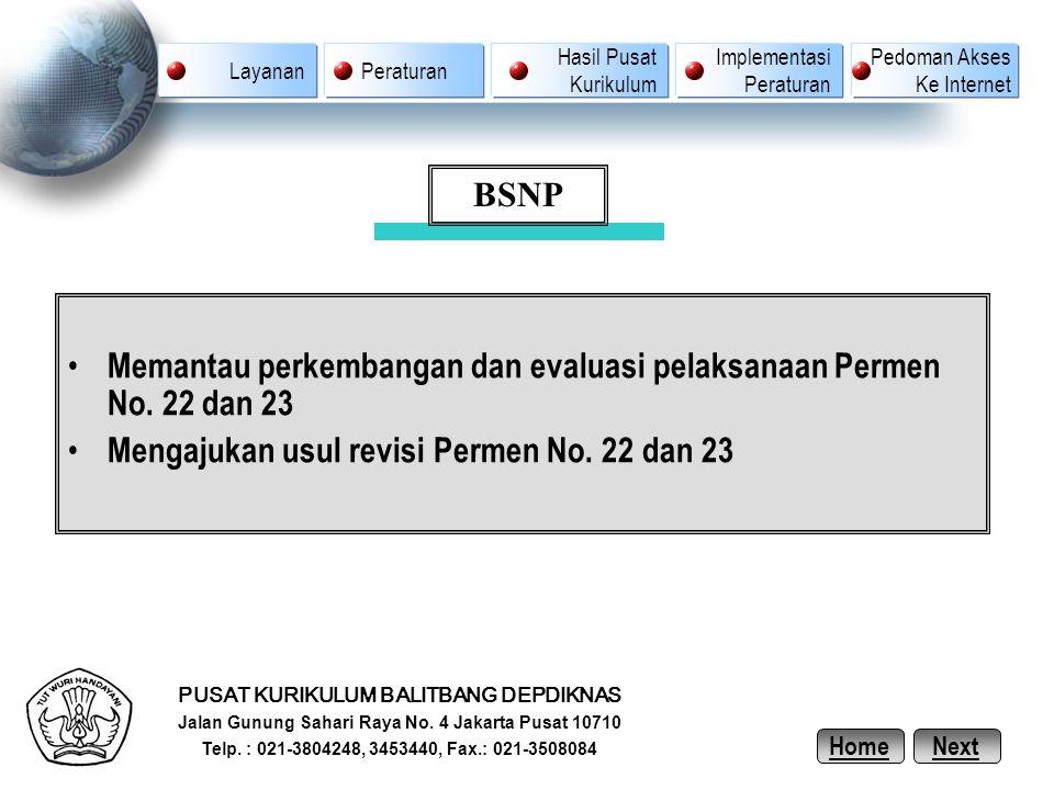 Memantau perkembangan dan evaluasi pelaksanaan Permen No. 22 dan 23