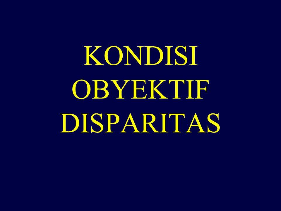 KONDISI OBYEKTIF DISPARITAS