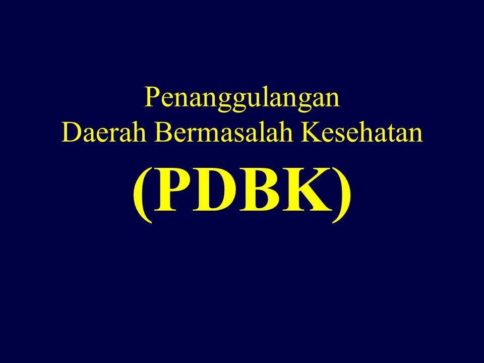 Penanggulangan Daerah Bermasalah Kesehatan (PDBK)