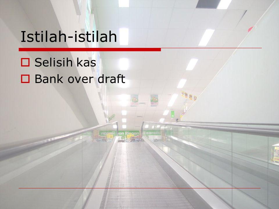 Istilah-istilah Selisih kas Bank over draft