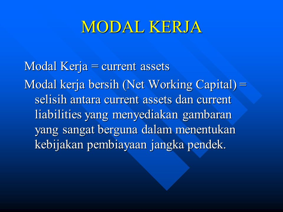 MODAL KERJA Modal Kerja = current assets