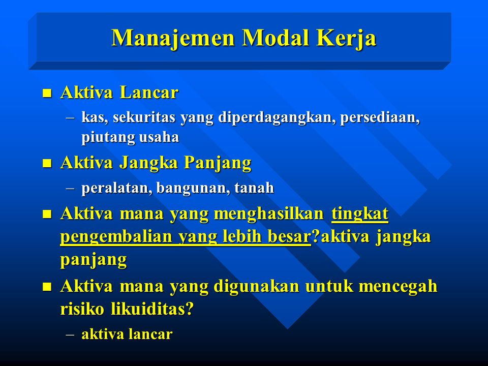 Manajemen Modal Kerja Aktiva Lancar Aktiva Jangka Panjang