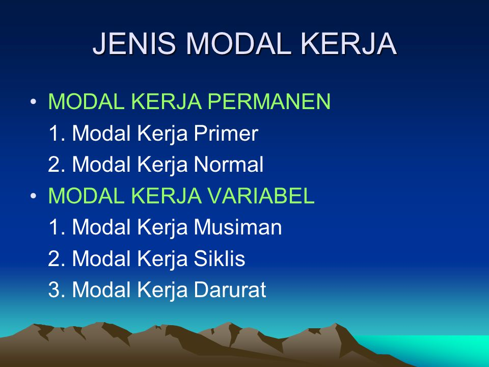 JENIS MODAL KERJA MODAL KERJA PERMANEN 1. Modal Kerja Primer