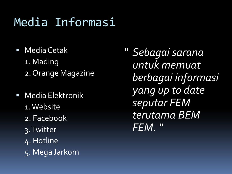 Media Informasi Media Cetak. 1. Mading. 2. Orange Magazine. Media Elektronik. 1. Website. 2. Facebook.