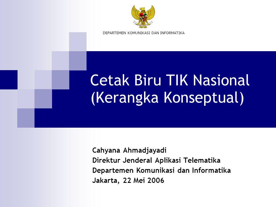 Cetak Biru TIK Nasional (Kerangka Konseptual)