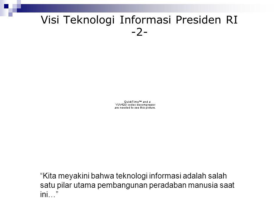 Visi Teknologi Informasi Presiden RI -2-