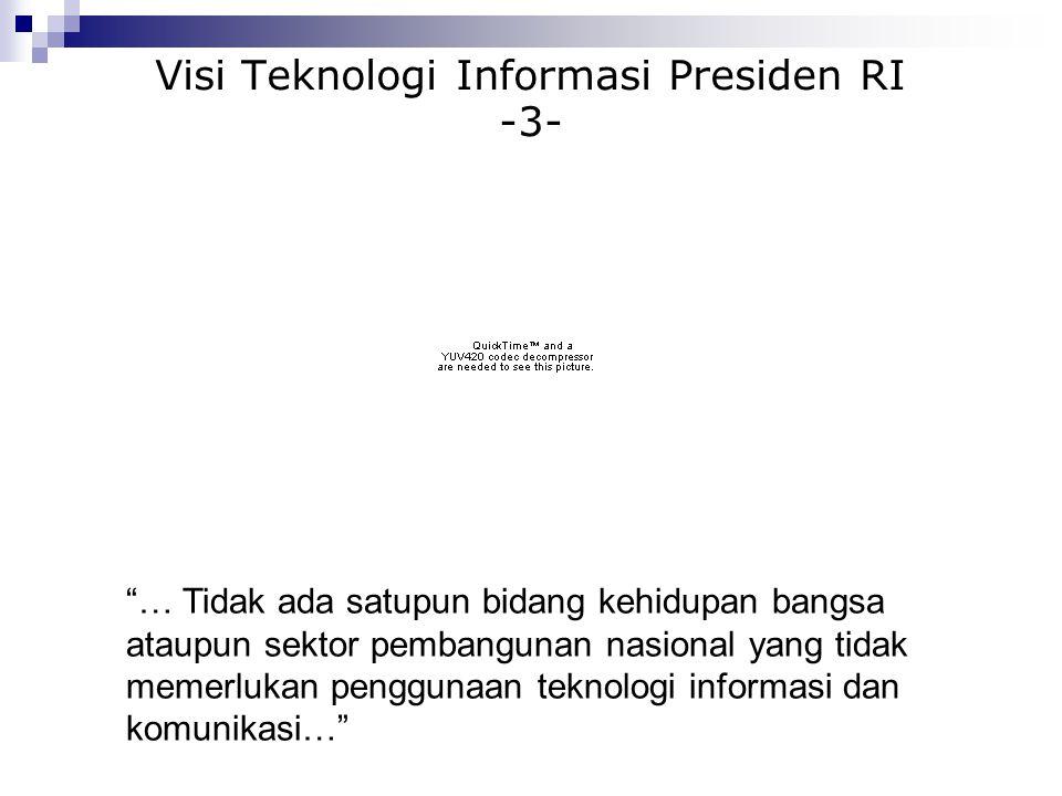 Visi Teknologi Informasi Presiden RI -3-
