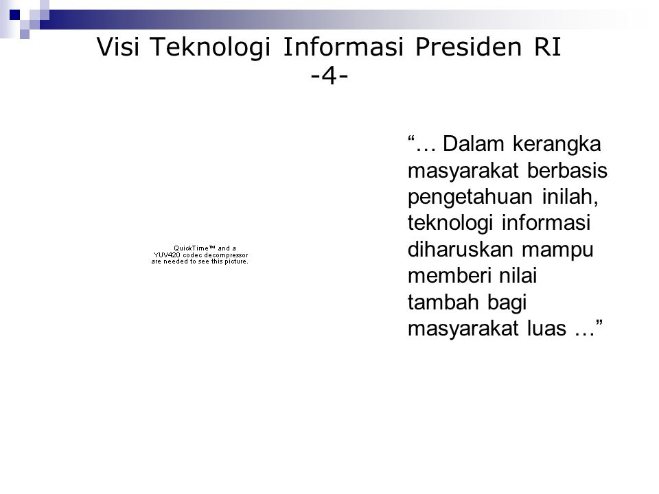 Visi Teknologi Informasi Presiden RI -4-