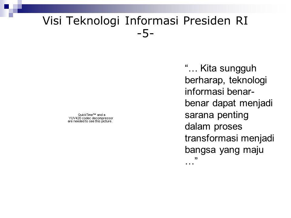 Visi Teknologi Informasi Presiden RI -5-
