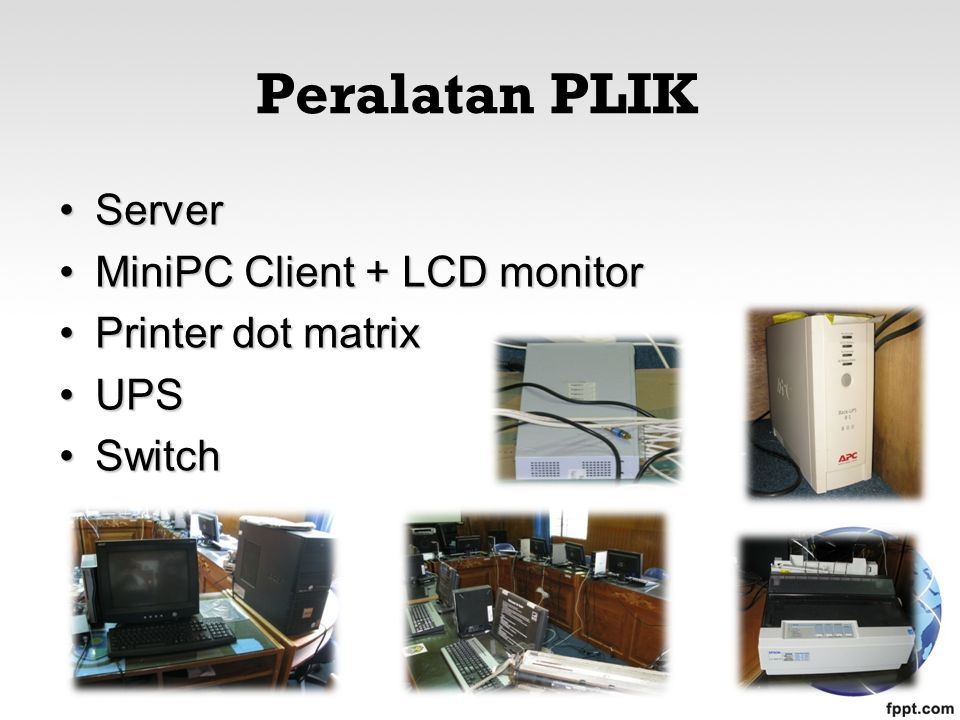 Peralatan PLIK Server MiniPC Client + LCD monitor Printer dot matrix