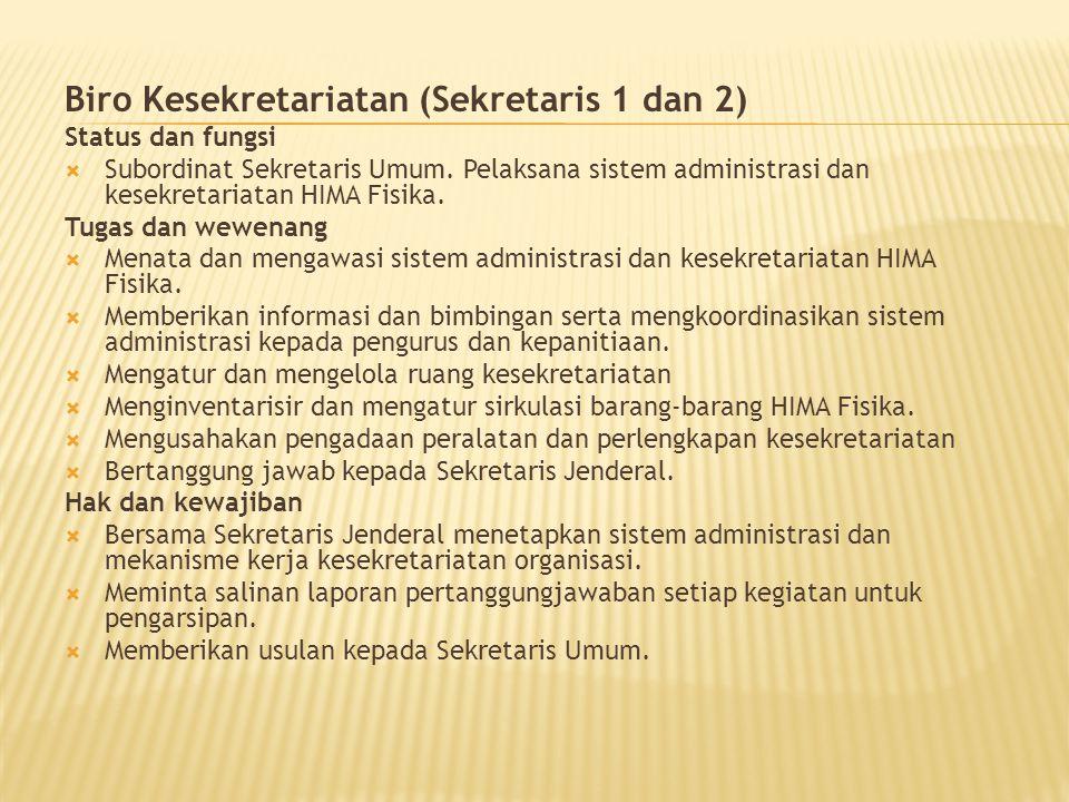 Biro Kesekretariatan (Sekretaris 1 dan 2)