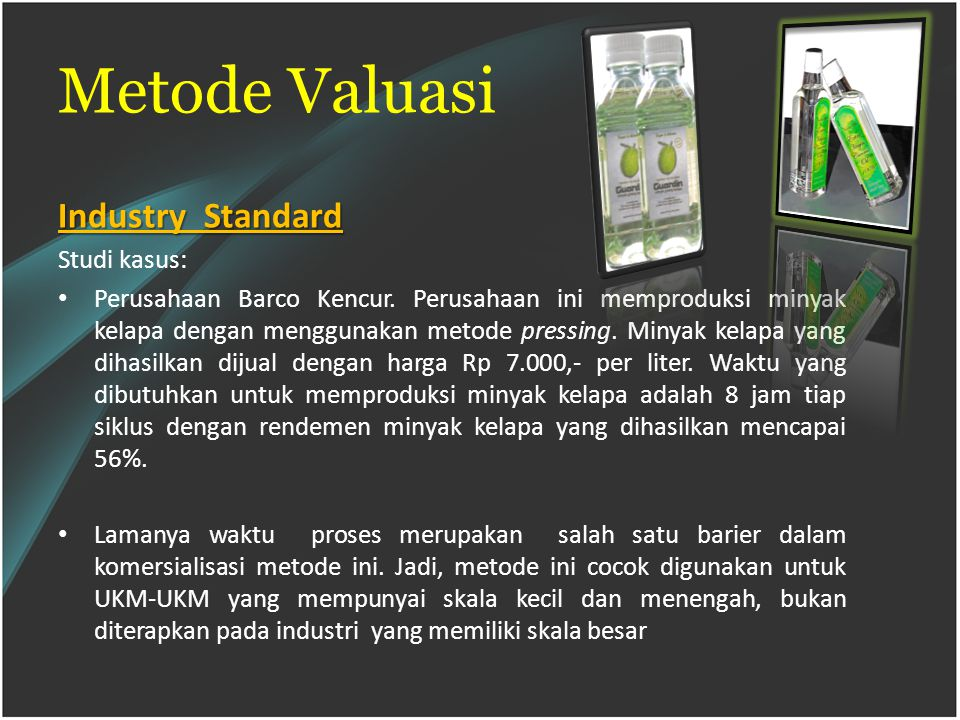 Metode Valuasi Industry Standard Studi kasus: