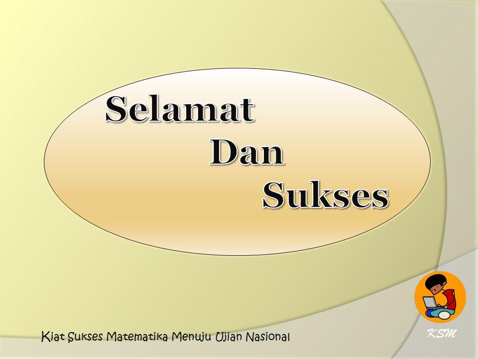 Selamat Dan Sukses KSM Kiat Sukses Matematika Menuju Ujian Nasional