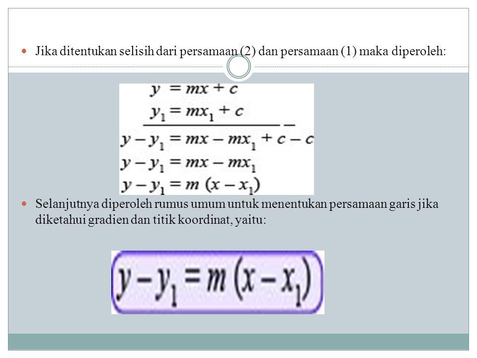 Jika ditentukan selisih dari persamaan (2) dan persamaan (1) maka diperoleh: