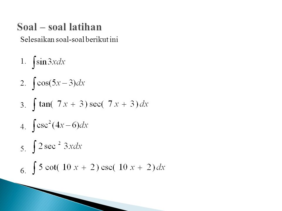 Soal – soal latihan Selesaikan soal-soal berikut ini 1. 2. 3. 4. 5. 6.