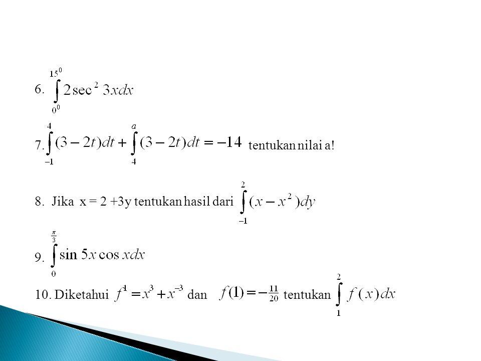6. 7. tentukan nilai a. 8. Jika x = 2 +3y tentukan hasil dari 9. 10