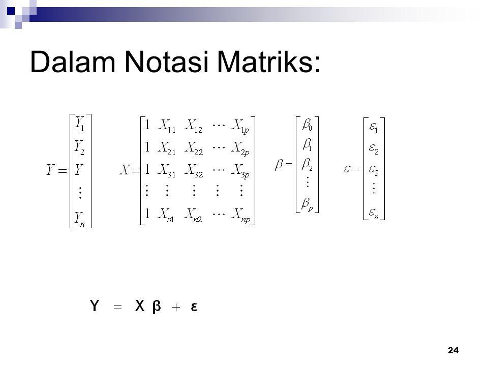 Dalam Notasi Matriks: