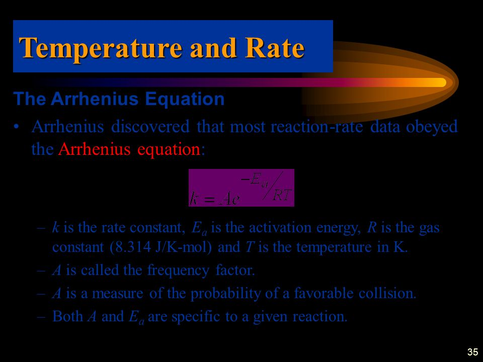 Temperature and Rate The Arrhenius Equation