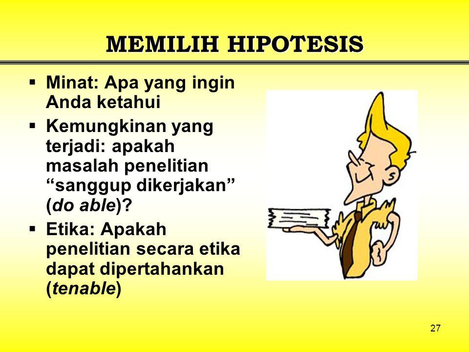 MEMILIH HIPOTESIS Minat: Apa yang ingin Anda ketahui