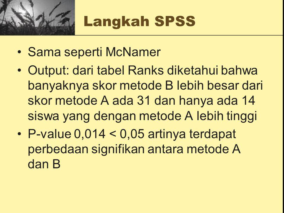 Langkah SPSS Sama seperti McNamer