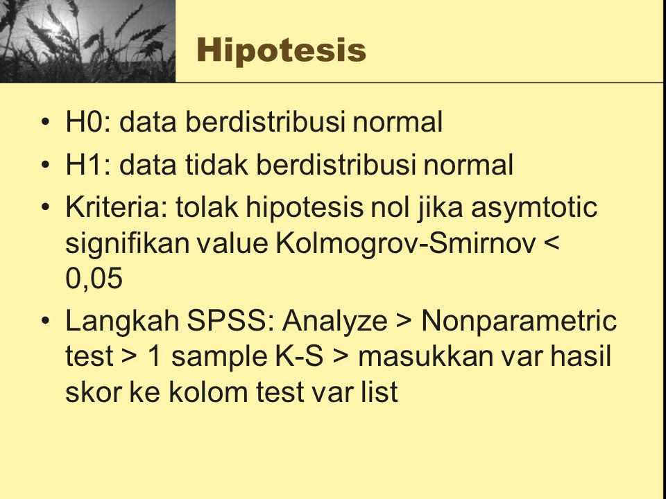 Hipotesis H0: data berdistribusi normal