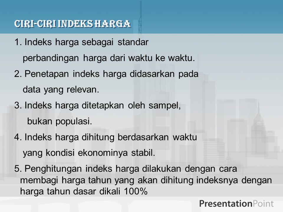 Ciri-ciri Indeks Harga