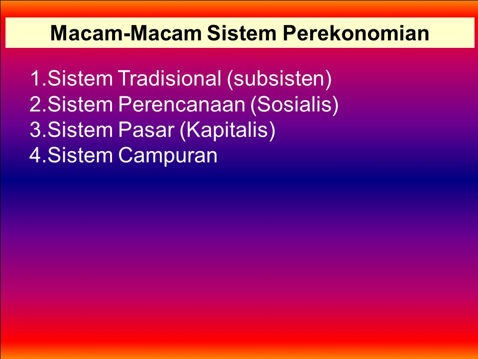 Macam-Macam Sistem Perekonomian