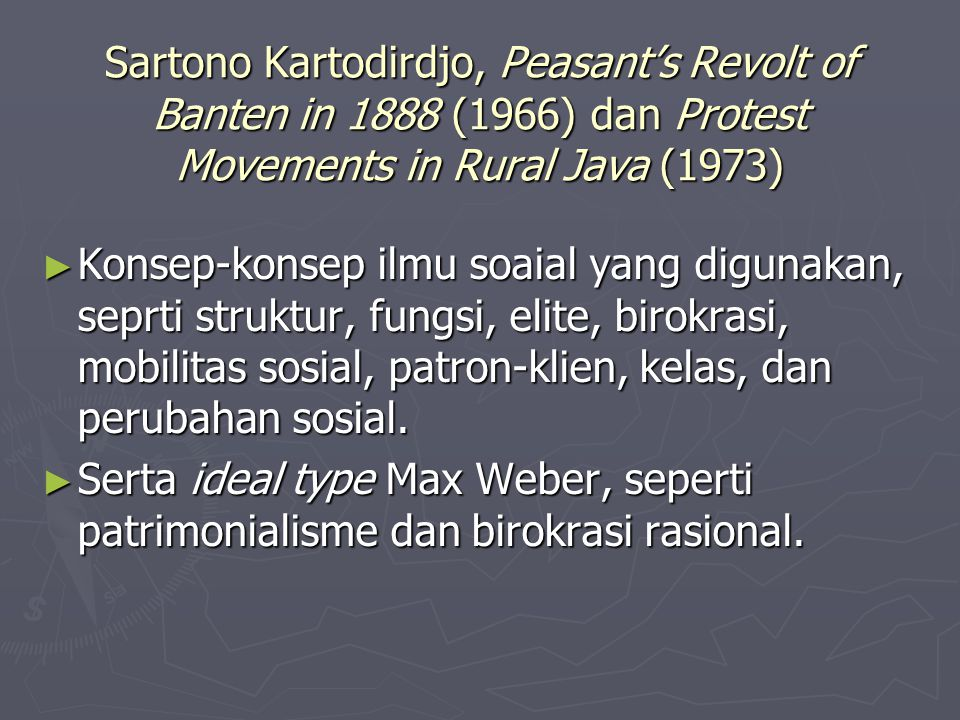 Sartono Kartodirdjo, Peasant's Revolt of Banten in 1888 (1966) dan Protest Movements in Rural Java (1973)
